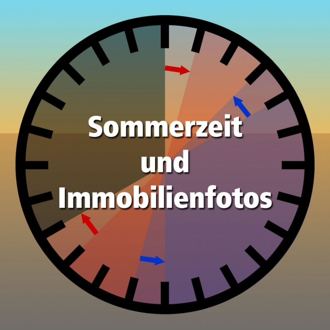 Vorteile der Sommerzeit-Regel für Immoblienfotos