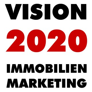 Vision 2020 Immobilienmarketing