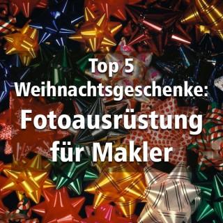 Top 5 Weihnachtsgeschenke: Fotoausrüstung für Makler