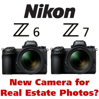 New Mirrorless Cameras Nikon Z6 and Z7 for Real Estate Photos?
