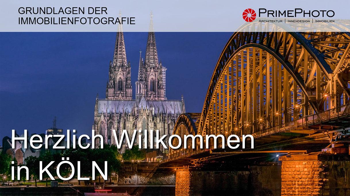 Willkommen in Köln Workshop Immobilienfotografie